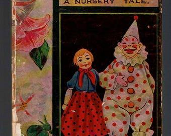 Dorothy's Dolls:  A Nursery Tale, Milton Goldsmith, Cupples & Leon Company 1908