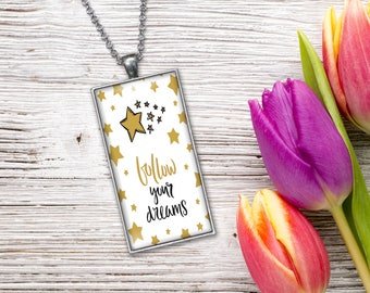 Follow Your Dreams Jewelry Pendant  Word Print Jewelry Necklace, Keepsake Gifts for Her, Graduation Birthday Anniversary Wedding Present
