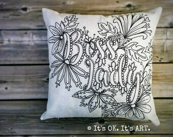 Boss Lady - Adult Coloring Pillow COVER ONLY-Funny pillow, couch cushion, decor pillow, adult colouring pillow, girl power, throw pillow