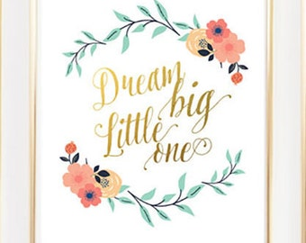 Dream big little one, Nursery Wall Art, Floral nursery, Coral and Navy Nursery, Gold Print, Vintage nursery theme