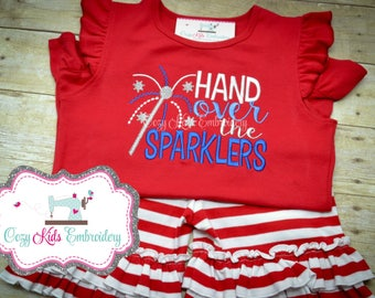 4th of July outfit, Shirt Fourth of July outfit, Hand over the Sparklers Shirt, 4th of July Shirt, Girl Patriotic Embroidery Shirt
