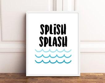 Splish Splash I Was Taking a Bath, Bathroom Printable Sign, Ombre Water Waves, Printable Digital Wall Art Template, Instant Download, 8x10