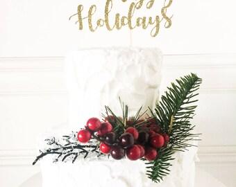 Happy Holidays Cake Topper • Christmas Cake Topper • Winter Party Decor • Holiday Party Decor • Christmas Decor • Festive Cake Topper