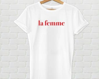La Femme Shirt - Femme tshirt, feminist shirt, french slogan shirt, slogan tshirt, tumblr shirt, feminism shirt, femme vibes, feminine vibes