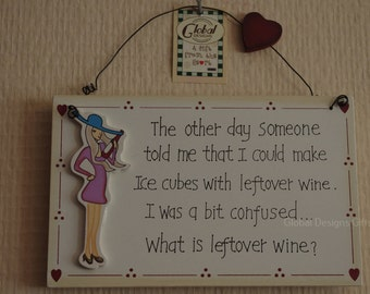 Sign Plaque Funny Someone Said I Could Make Ice Cubes With Leftover Wine What's Leftover Wine Meme F1094
