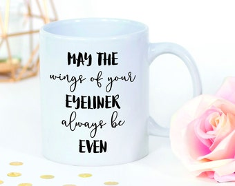 Makeup Quotes, Makeup Mug, Eyeliner Mug, Slay Mug, Make Up Mug, Makeup Addict, MUA, Makeup Artist, Makeup Junkie, Flawless Makeup