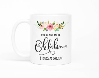 Oklahoma Mug, Long Distance Friendship Mug, Long Distance Relationship Gift,I Miss You Mug, Moving Away Mug, Missing You, Girlfriend Gift