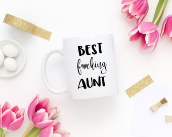 Best Fucking Aunt Mug,Best Aunt Mug, Funny Aunt Gift, Aunt Birthday Gift, Sister To Aunt Mug,Aunt To Be Gift,Promoted To Aunt,Gift For Aunt,