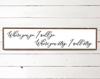 Where you go I will go, Where you stay I will stay - Handpainted Sign - Christian Wall Art - Ruth 1:16 - Proverbs Woman - Love Sign - Couple