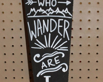 Not All Those Who Wander Are Lost Saw