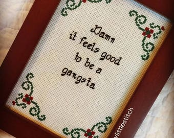 """Funny Cross Stitch Pattern - Instant Download - """"Damn it feels good to be a gangsta"""" - Great for Begginers"""