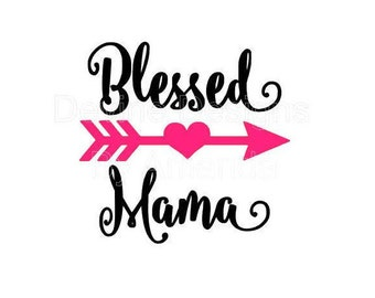 Blessed Mama SVG FILE