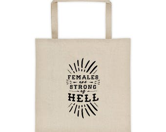 Females Are Strong as Hell Tote Bag, Feminist Tote, Feminist Bag, Market Bag, Shopping Tote, Feminist Gift, Gift for Her, Unique Gift Ideas