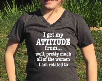 Custom tee shirts for your entire family by oodlesdecals on etsy i get my attitude from all the women i know funny girls shirt kids negle Images