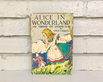 Vintage Alice In Wonderland And Through The Looking Glass Hardback Book // Collectible Children's Book // Nursery Decor // Lewis Carroll