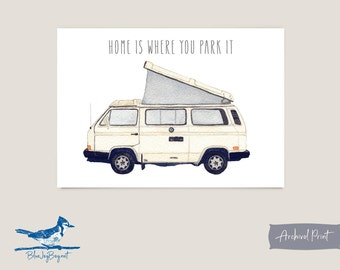 Home Is Where You Park It - VW Westfalia Art Print - VW Vanagon Camper Gifts - RV Living Gifts - Valentines Day Gift - Volkswagen Gifts