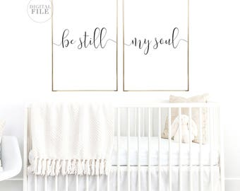 BE STILL MY Soul - (4) Jpegs 24X36/11X14 - Nursery Decor by Dear Lily Mae - You Print Printable Wall Art - Personal Use Only