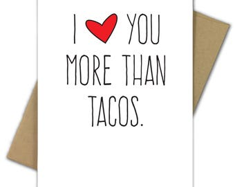 Valentine Card | Love | Sarcastic | I Love You More Than Tacos