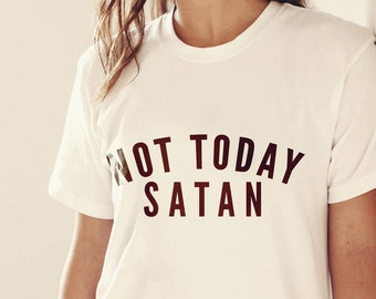 Not Today Satan T Shirt, Not Today Satan Shirt, Not Today Satan Womens Shirt, Bianca Del Rio Ru Pauls Drag Race Nope Not Today Funny Shirt