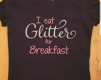 I Eat Glitter For Breakfast Toddler/Girls T-shirt