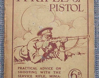 How To Use A Rifle or Pistol published by Temple Press c. WWI