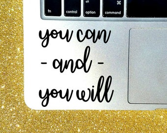 You Can and You Will Motivational Decal - Custom Size and Color - Motivational Quote - Laptop Sticker - Vinyl Car Decal -