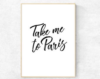 Take me to Paris Print - Digital Download