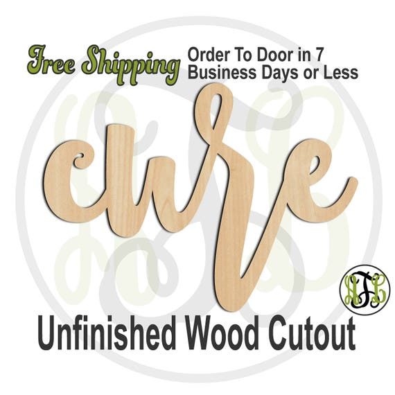cure - 320283FrFt- Word Cutout, unfinished, wood cutout, wood craft, laser cut wood, wood cut out, Door Hanger, wooden sign, wreath accent