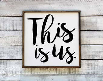 Wood Sign - This is us - Home Decor - Farmhouse Decor