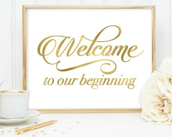 Welcome Sign DIY, Welcome to Our Beginning Sign / Gold Wedding Sign / White Gold Calligraphy, Faux Metallic Gold ▷ Instant Download JPEG