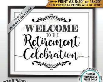 "Retirement Party Sign, Welcome to the Retirement Celebration Sign, Retiree Poster, PRINTABLE 8x10/16x20"" Retirement Party Welcome Sign <ID>"