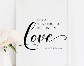 Let all that you do be done in love, 1 Corinthians 16:14, Bible Verse, Christian Quote, Printable Poster, JPEG, PDF