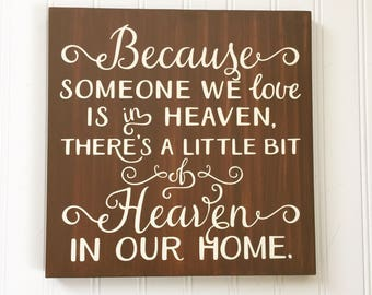 Because Someone We Love is in Heaven sign - Memorial sign - Heaven sign - Condolence gift - Memorial gift - Remembrance gift - Inspirational