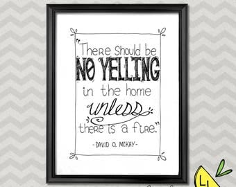 LDS Art, No Yelling Quote, Black and White, Printable Art, Bold Font, Hand drawn, Printable Art Quotes, LDS Decor, lds gifts, LDS prints