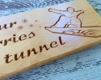 Leave your Worries at the tunnel // Custom Beech Wood Sign with Your Choice of Words and Design