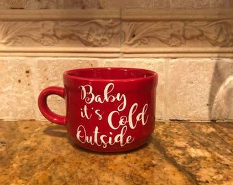 Baby its cold outside mug, christmas mug, red Christmas mug, cold outside mug, coffee mug, Christmas gift, holiday mug, tea mug, oversized