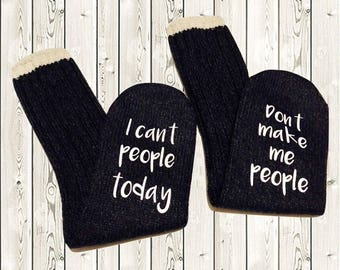 I can't people today, don't make me people socks //warm winter socks//cozy socks