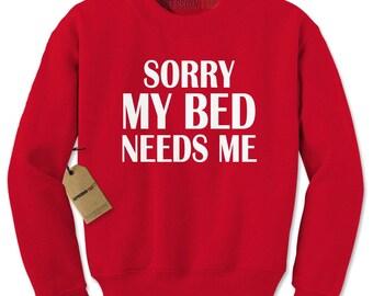 Sorry My Bed Needs Me Adult Crewneck Sweatshirt
