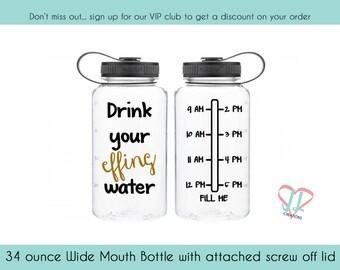 Motivational Water Bottle - 34 oz - Water Bottle - Drink Your Effing Water