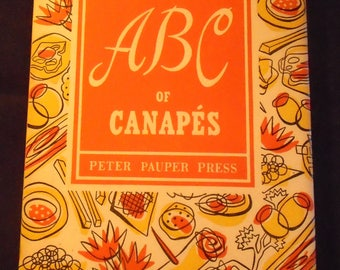 The ABC of CANAPES Peter Pauper Press Cookbook 1953 Vintage Hardcover with Dust Jacket Entertaining Mid Century 1950s Collectible