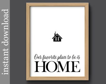 New Home Printable, Favorite Place To Be, home download, realtor gift, foyer art, home decor, black and white, housewarming, home wall art
