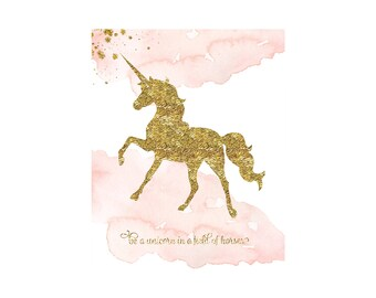 Be A Unicorn In A Field Of Horses Digital Wall Print Children's Wall Decor, Nursery Printables, Gold Unicorn Print Digital JPG & PDF