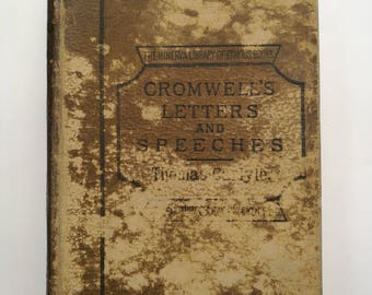 Cromwell's Letters and Speeches With Elucidations 1892 -.By Thomas Carlyle. Three Volumes Complete in One - Minerva Library of Famous Books