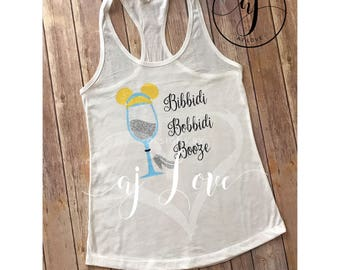 Bibbidi bobbidi booze//Cinderella//Princess Wine//Tank top//racerback//Glitter Vinyl