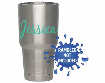 Personalized Tumbler Decal / vinyl decal / YETI / Name / Custom sticker / Vehicle graphics