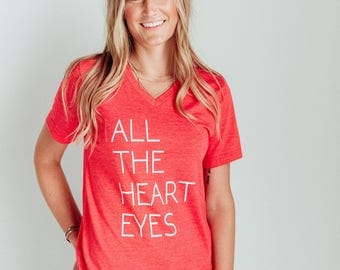 All The Heart Eyes | T-Shirt | Mom Tee | Mom Graphic Tee | Mommy Tribe Tees