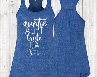 Aunt Shirt, Auntie, Aunt, Tante, Tia, Ti-Ti Tank, Auntie Shirt, Aunt Gift, Flowy Tank, Auntie Gift, Proud Aunt Shirt, GIft For Aunt