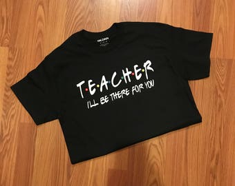 Teacher Friends themed Tshirt