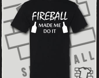 Fireball Whiskey, Fireball, Fireball Shirt, Funny Tshirts, Funny Shirts, Party Shirt, Drinking Shirt, Drinking, Alcohol Shirt, Alcohol, Tee