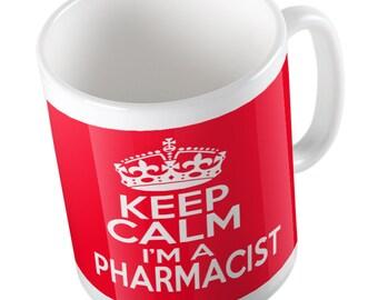 Keep calm I'm a Pharmacist Mug